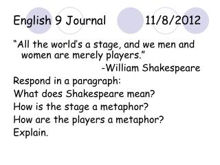English 9 Journal 		11/8/2012
