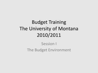 Budget Training The University of Montana 2010
