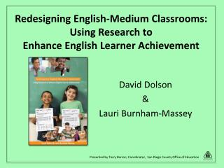 Redesigning English-Medium Classrooms:   Using Research to  Enhance English Learner Achievement