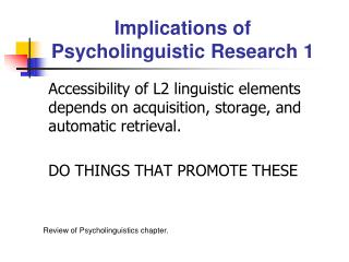 Implications of Psycholinguistic Research 1