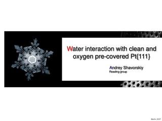 W ater interaction with clean and oxygen pre-covered Pt{111}