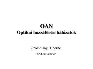 OAN Optikai hozzáférési hálózatok