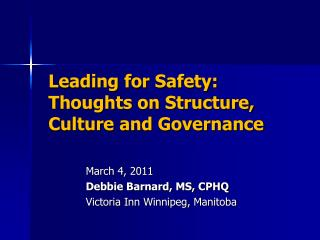 L eading for Safety: Thoughts on Structure, Culture and Governance
