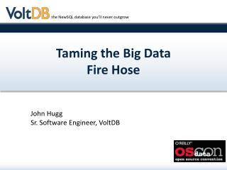 Taming the Big Data Fire Hose