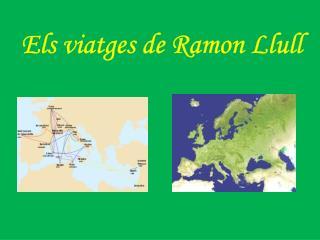 Els viatges de Ramon Llull