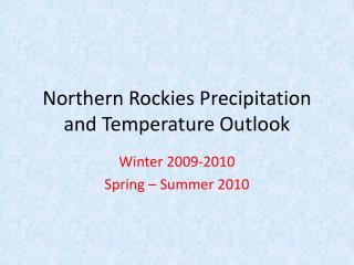 Northern Rockies Precipitation and Temperature Outlook