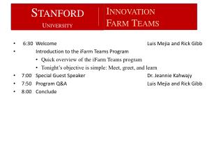 6:30	Welcome					Luis Mejia and Rick Gibb 	Introduction to the  iFarm  Teams Program