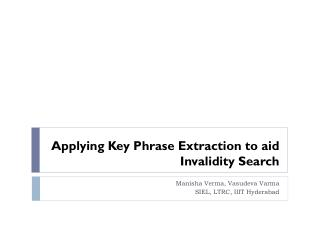 Applying Key Phrase Extraction to aid Invalidity Search