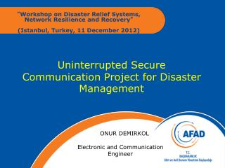 Uninterrupted Secure Communication Project for Disaster Management