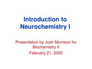 Introduction to Neurochemistry I