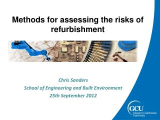 Methods for assessing the risks of refurbishment