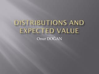 Distributions and expected value
