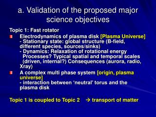 a.  Validation of the proposed major science objectives