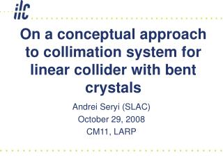On a conceptual approach to collimation system for linear collider with bent crystals