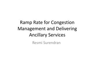 Ramp Rate for Congestion Management and Delivering Ancillary Services