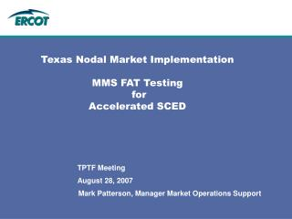 Texas Nodal Market Implementation  MMS FAT Testing  for  Accelerated SCED