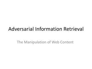 Adversarial Information Retrieval