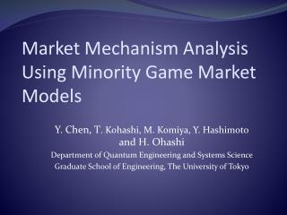 Market Mechanism Analysis Using Minority Game Market Models