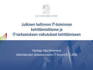 Julkisen hallinnon IT-toiminnan kehittämistilanne ja  IT-tarkastuksen vaikutukset kehittämiseen