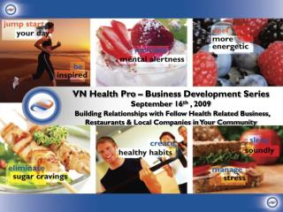 VN Health Pro – Business Development Series September 16 th  ,  2009