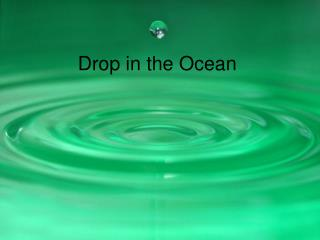 Drop in the Ocean