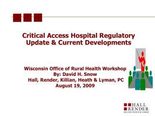 Critical Access Hospital Regulatory Update & Current Developments