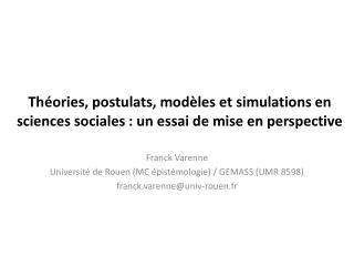 Théories, postulats, modèles et simulations en sciences sociales : un essai de mise en perspective