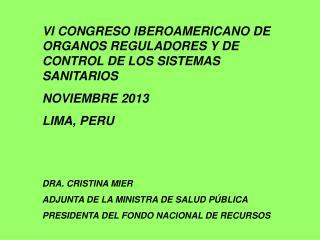 VI CONGRESO IBEROAMERICANO DE ORGANOS REGULADORES Y DE CONTROL DE LOS SISTEMAS SANITARIOS