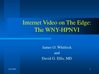 Internet Video on The Edge: The WNY-HPNVI