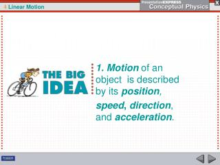 1. Motion  of an object   is described by  its  position ,