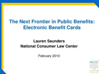 The Next Frontier in Public Benefits:  Electronic Benefit Cards