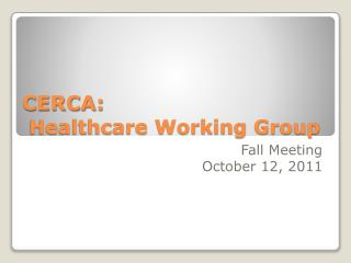 CERCA: Healthcare Working Group