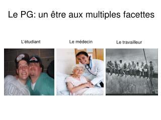 Le PG: un être aux multiples facettes