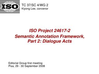 ISO Project 24617-2   Semantic Annotation Framework,    Part 2: Dialogue Acts