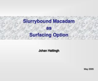 Slurrybound Macadam  as  Surfacing Option