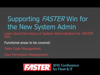 Supporting  FASTER  Win for the New System Admin