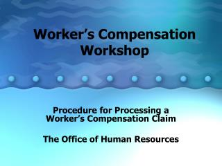 Worker's Compensation Workshop