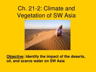 Ch. 21-2: Climate and Vegetation of SW Asia