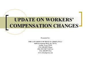 UPDATE ON WORKERS' COMPENSATION CHANGES