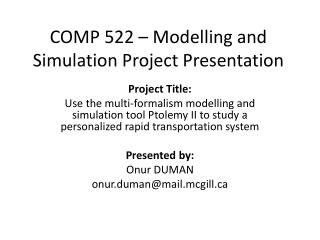 COMP 522 � Modelling and Simulation Project Presentation