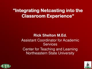 """Integrating Netcasting into the Classroom Experience"""