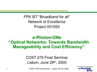 "FP6 IST ""Broadband for all"" Network of Excellence  Project 001933"