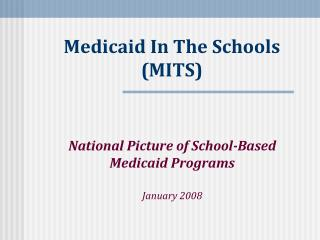 Medicaid In The Schools  MITS