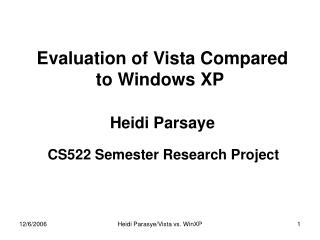 Evaluation of Vista Compared to Windows XP Heidi Parsaye