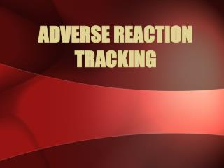 ADVERSE REACTION TRACKING