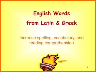 English Words  from Latin & Greek  Increase spelling, vocabulary, and reading comprehension