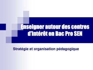 Enseigner autour des centres d'intérêt en Bac Pro SEN