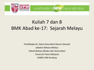 Kuliah  7  dan  8 BMK Abad ke-17:   Sejarah Melayu