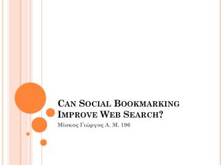 Can Social Bookmarking Improve Web Search?