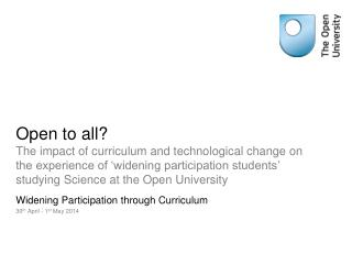 Widening Participation through Curriculum 30 th  April - 1 st  May 2014